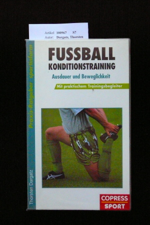 Fussball Konditionstraining. Ausdauer und Beweglichkeit. o.A.