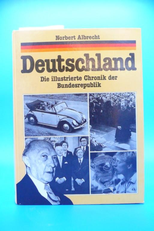 Deutschland. Die illustrierte Chronik der Bundesrepublik.
