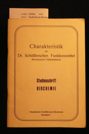 Charakteristik der Dr. Schüßlerschen Funktionsmittel ( Biochemische Heilmittellehre ). ( Studienschrift Biochemie ). o.A.