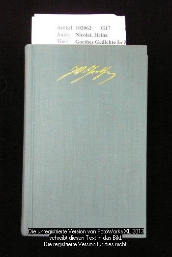 Nicolai, Heinz. Goethes Gedichte In Zeitlicher Folge. 2. Auflage.