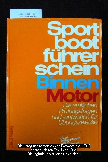 Sportbootführerschein Binnen - Motor : die amtlichen Prüfungsfragen und -antworten für Übungszwecke. 2. Auflage.
