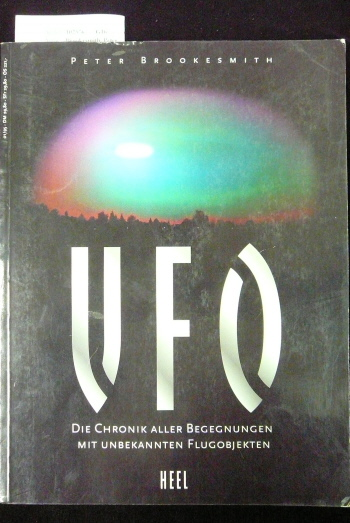 UFO - Die Chronik aller Begegnungen mit unbekannten Flugobjekten. o.A.