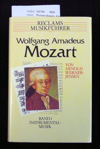 Reclams Musikführer Wolfgang Amadeus Mozart. Band I: Instrumentalmusik - mit 135 Notenbeispielen und 15 Abbildungen. o.A.