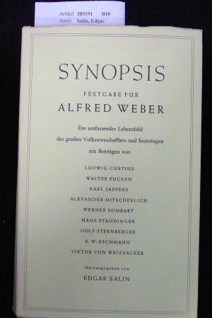 Salin, Edgar. Synopsis - Festgabe für Alfred Weber. Ein  umfassendes Lebensbild des großen Volkswirtschaftlers und Soziologen. o.A.