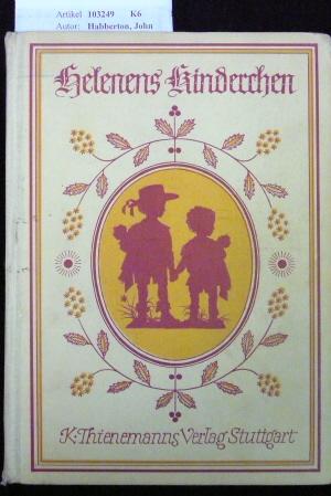 Habberton, John. Helenens Kinderchen. mit vier farbigen Bildern von K.M. Schultheiß. o.A.