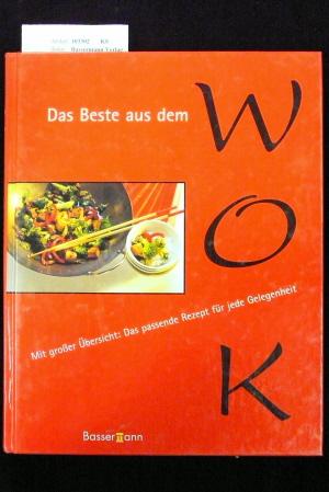 Bassermann Verlag. Das Beste aus dem WOK. Mit großer Übersicht: Das passende Rezept für jede Gelegenheit. o.A.