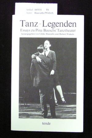 Hanraths/Winkels. Tanz-Legenden. Essays zu Pina Bauschs` Tanztheater. o.A.