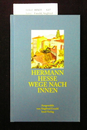 Hermann Hesse- Wege nach Innen. 25 Gedichte ausgewählt  und mit einem Nachwort versehen von Siegfried Unseld.