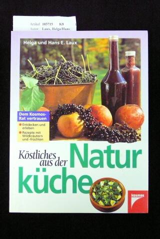 Köstliches aus der Naturküche. o.A.