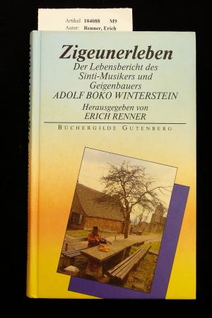 Zigeunerleben. Der Lebensbericht des Sinti-Musikers und Geigenbauers Adolf Boko Winterstein. o.A.