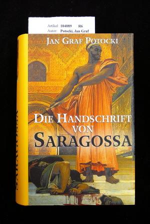 Potocki, Jan Graf. Die Handschrift von Saragossa. o.A.