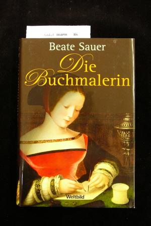 Sauer, Beate. Die Buchmalerin. o.A.