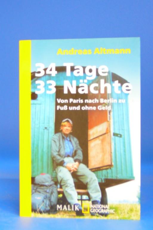 34 Tage 33 Nächte. von Paris nach Berlin zu Fuß und ohne Geld. 4. Auflage.