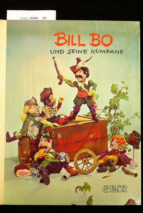 Bill Bo und seine  Kumpane. Fotografiert von Hans Chr. Meile. o.A.