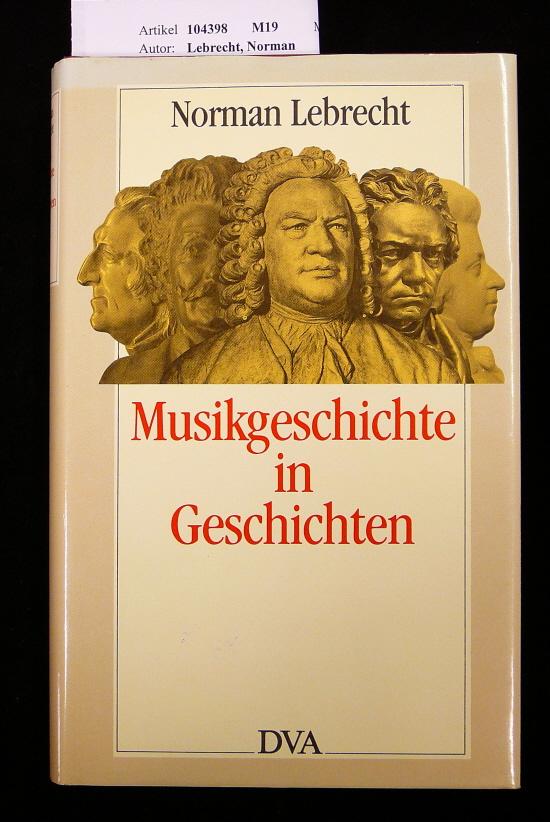 Lebrecht, Norman. Musikgeschichte in Geschichten. 2.Auflage.
