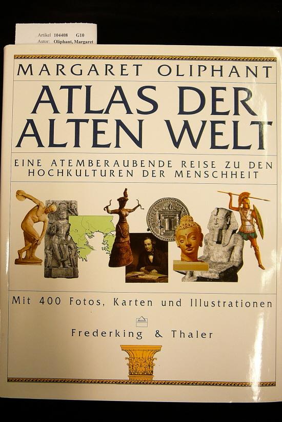 Atlas der Alten Welt. Eine atemberaubende Reise zu den Hochkulturen der Menschheit- mit 400 Fotos, Karten und Illustrationen. o.A.