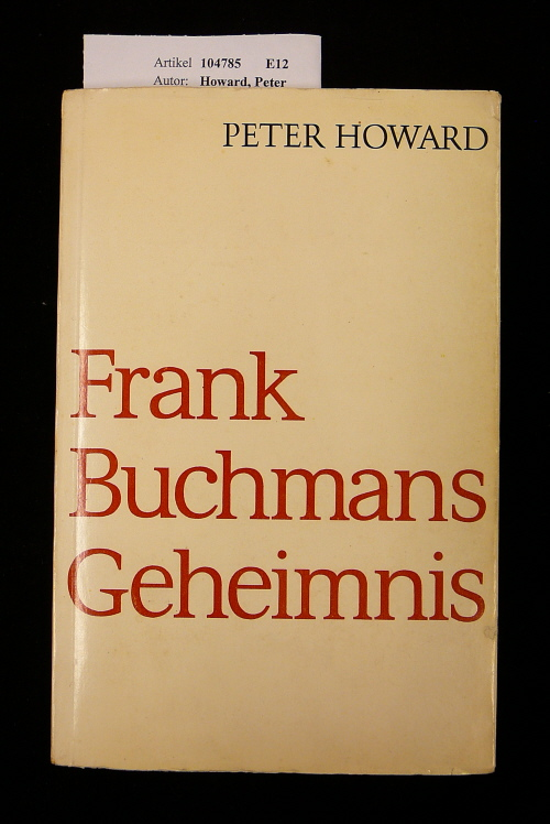 Frank Buchmanns Geheimnis. o.A.