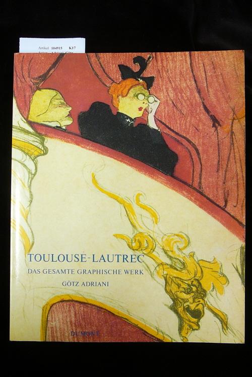 Toulouse-Lautrec, das gesamte graphische Werk. Sammlung Gerstenberg. 3. Auflage.
