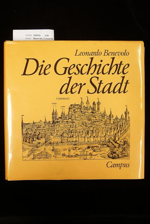 Die Geschichte der Stadt. aus dem Italienischen von Jürgen Humburg. 6. Auflage.