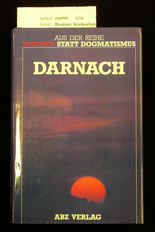 Darnach / 13 Erfahrungsberichte aus dem Jenseits. 1.-20. Tsd.