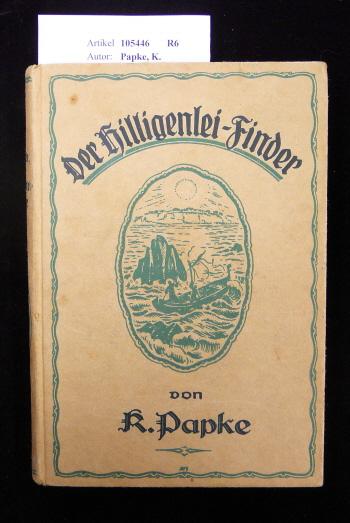 Der Hilligenlei-Finder. Eine Geschichte aus dem Leben. 11. Auflage.