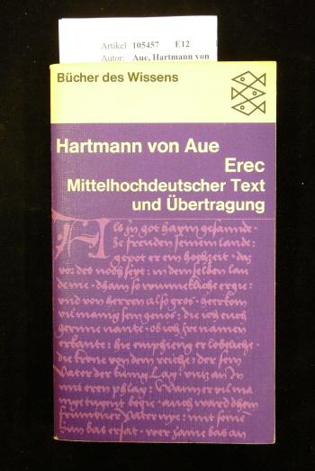 Erec. Mittelhochdeutscher Text und Übertragung von Thomas Cramer. 16.-20. Tsd.