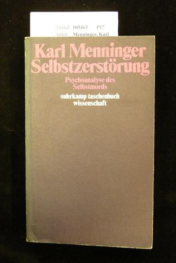 Selbstzerstörung. Psychoanalyse des Selbstmords.