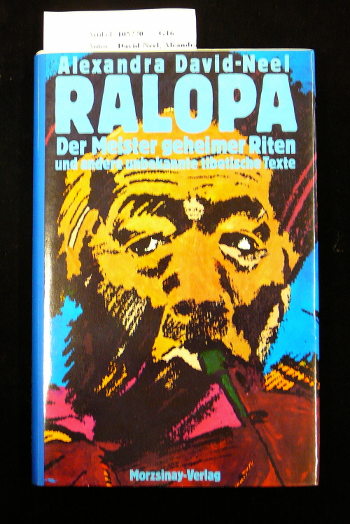 Ralopa. Der Meister geheimer Riten und andere unbekannte tibetische Texte. 2. Auflage.