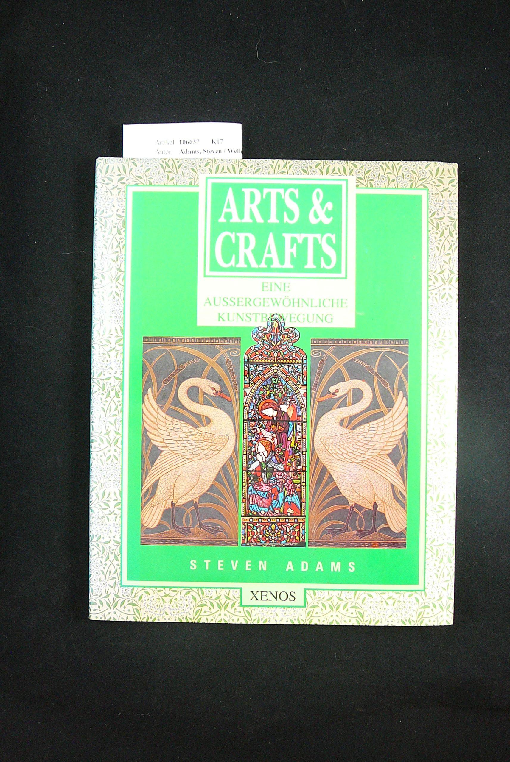 Arts & Crafts. Eine  Aussergewöhnliche Kunstbewegung. o.A.