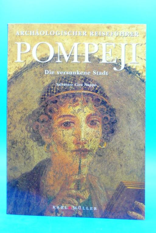 Archäologischer Reiseführer Pompeji. Die versunkene Stadt. o.A.