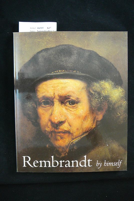 Rembrand by himself. 9 June -5 September 1999. o.A.