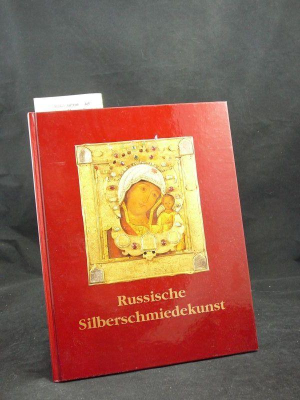 Russische Silberschmiedekunstwerke des 15.-20. Jahrhunderts aus Jaroslawl und Moskau. o.A.