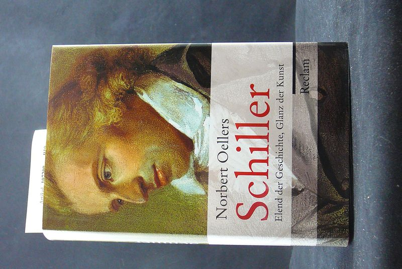 Schiller. Elend und Geschichte, Glanz und Kunst - mit 38 Abbildungen. 2. Auflage.