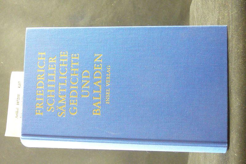 Schiller, Friedrich / Kurscheidt, Georg. Friedrich Schiller Sämtliche Gedichte und Balladen. 1. Auflage.