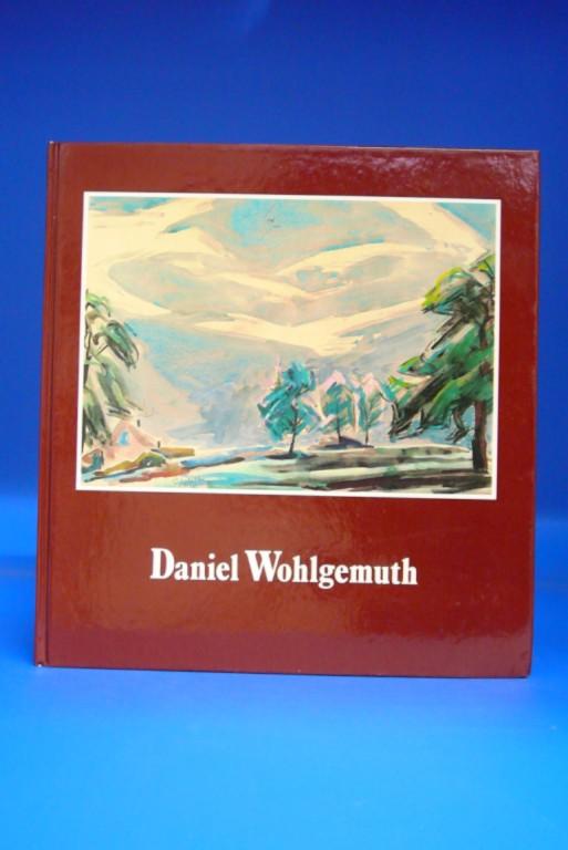 Weber, Wilhelm. Daniel Wohlgemuth. Leben und Werk. o.A.