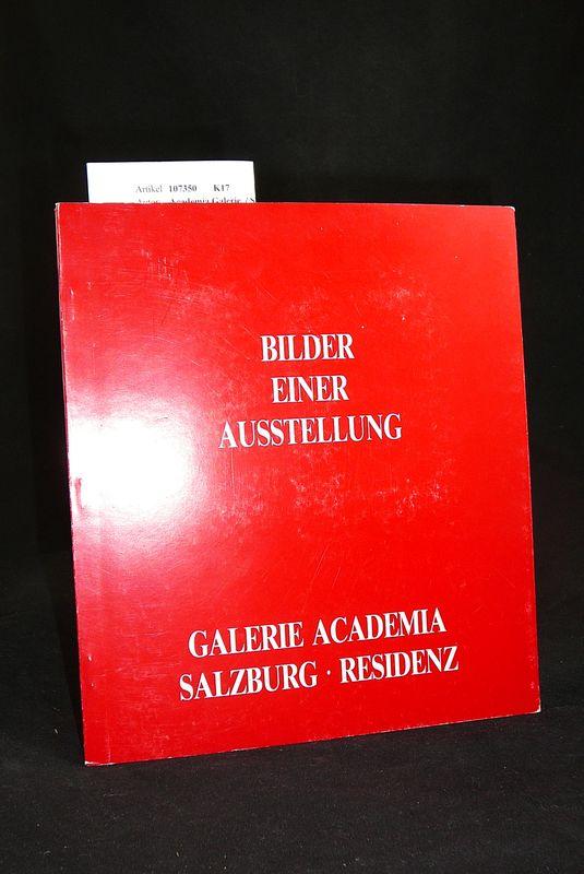 Bilder einer Ausstellung. Galerie Academia  Salzburg Residenz. o.A.