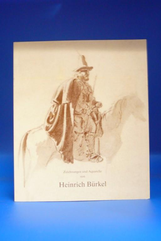 Heinrich Bürkel -Zeichnungen und Aquarelle. Katalog zur Ausstellung 1999 in Pirmasens. o.A.