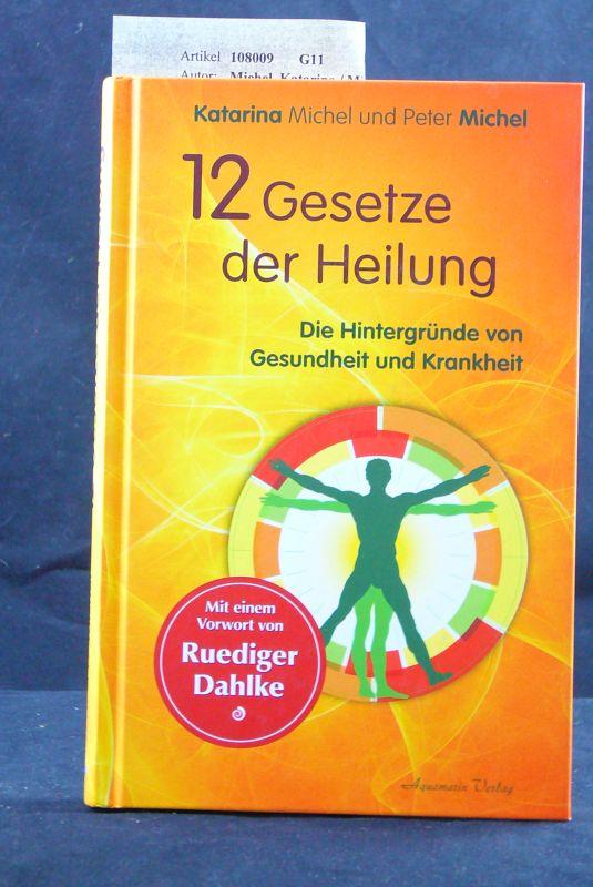 12 Gesetze der Heilung. Die Hintergründe von Gesundheit und Krankheit. 3. Auflage.