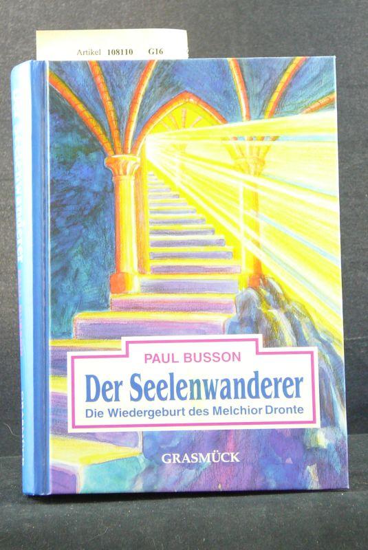 Der Seelenwanderer. Die Wiedergeburt des Melchior Dronte. o.A.
