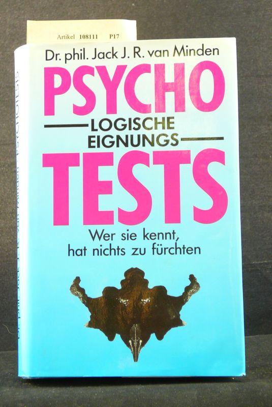 Psychologische Eignungstests. Wer sie kennt, hat nichts zu fürchten. o.A.