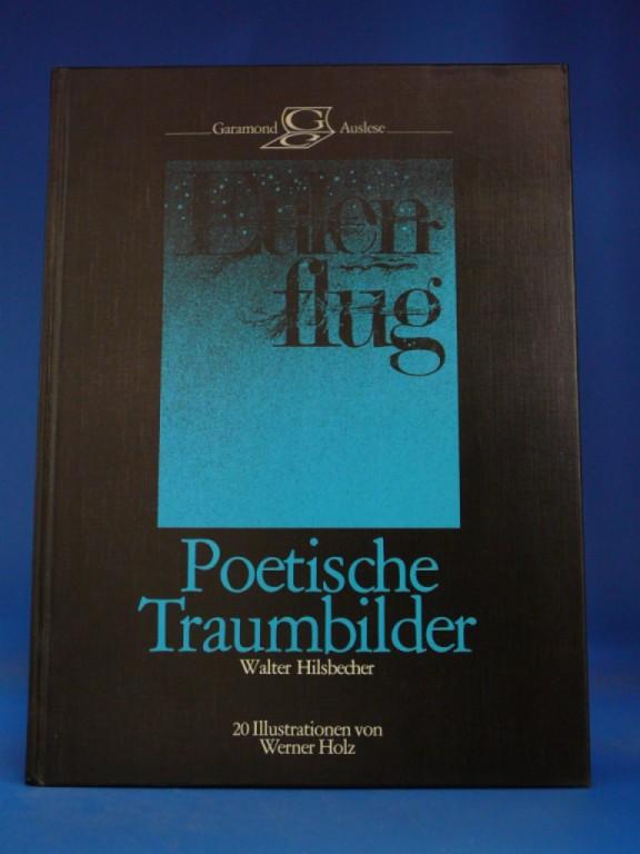 Hilsbecher, Walter / Holz, Werner. Eulenflug- Poetische Traumbilder. mit 20 Illustrationen von Werner Holz. o.A.