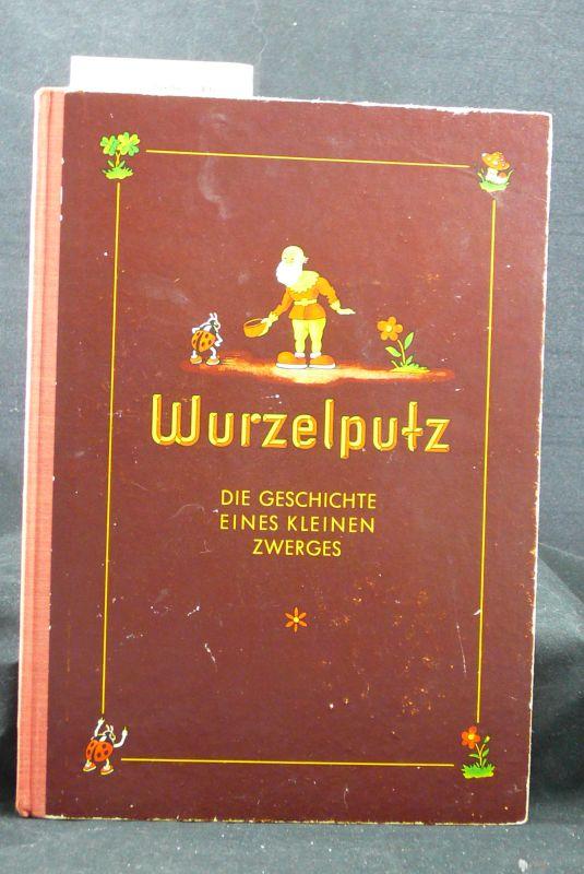 Wurzelputz - Die geschichte eines kleinen Zwerges. ( Sammelbilder-Album ). o.A.