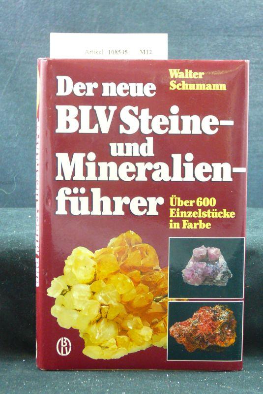 Der neue BLV Steine- und Mineralienführer. über 600 Einzelstücke in Farbe. o.A.