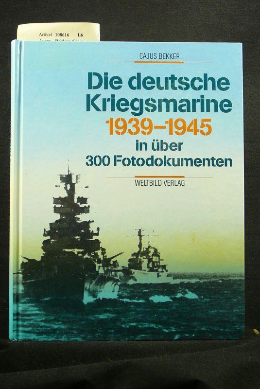Bekker, Cajus. Die deutsche Kriegsmarine  1939-1945. o.A.