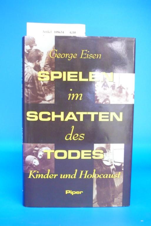 Eisen, George. Spielen im Schatten des Todes. Kinder und Holocaust. o.A.