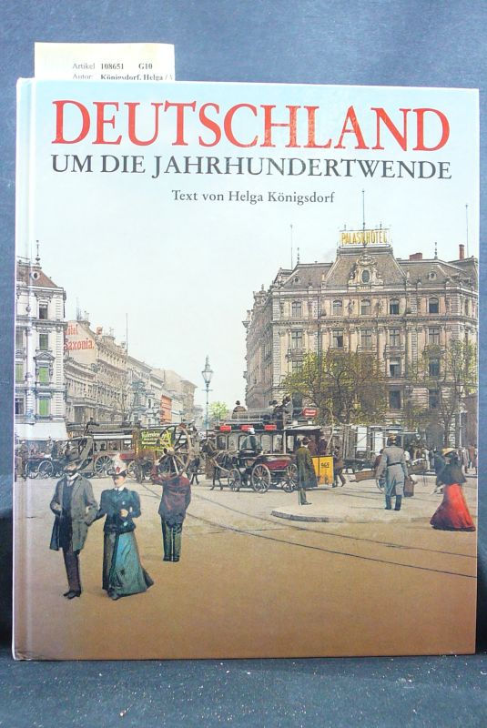 Königsdorf, Helga / Weber, Bruno / Mittler, Max. Deutschland um die Jahrhundertwende. Bildteil : Photochrom-Farbdrucke.