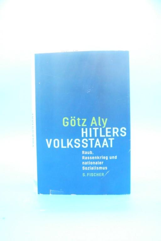 Hitlers Volksstaat. Raub, Rassenkrieg und nationaler Sozialismus. 4. Auflage.