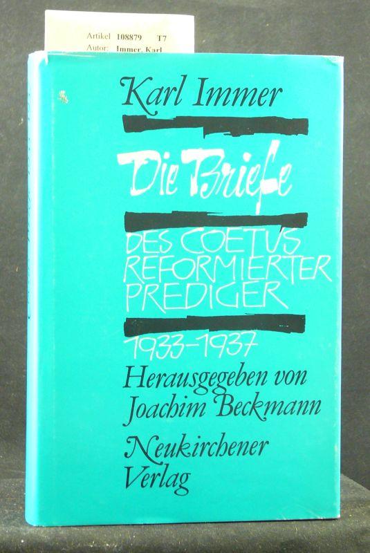Die Briefe des Coetus reformierter Prediger 1933-1937. Herausgegeben von Joachim Beckmann. o.A.