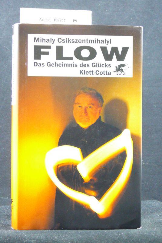 Flow. Das Geheimnis des Glücks. 10. Auflage.