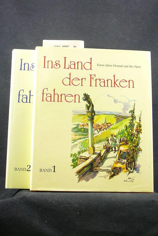 Mainpress Richterdruck / Würzburg. Ins Land der Franken fahren - Einer alten Heimat auf der Spur ( 2 Bände. Band I. und Band II. o.A.